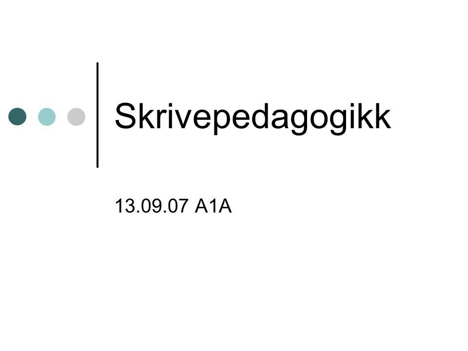 Skrivepedagogikk 13.09.07 A1A