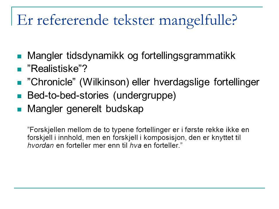 Fortelling: kjennetegn forteller forløp dynamikk (f. eks. retardasjon) forandring fortellingsgrammatikk refererende fortelling egentlig fortelling