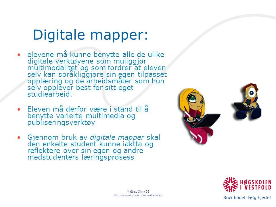 Mattias Øhra 08 http://www-lu.hive.no/ansatte/moh/ elevene må kunne benytte alle de ulike digitale verktøyene som muliggjør multimodalitet og som fordrer at eleven selv kan språkliggjøre sin egen tilpasset opplæring og de arbeidsmåter som hun selv opplever best for sitt eget studiearbeid.