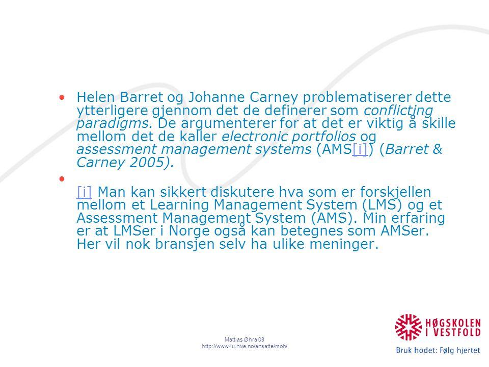 Mattias Øhra 08 http://www-lu.hive.no/ansatte/moh/ Helen Barret og Johanne Carney problematiserer dette ytterligere gjennom det de definerer som conflicting paradigms.