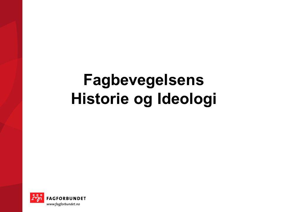 Arbeidernes faglig Landsorganisasjon Formelt dannet i 1899 Utgangspunkt for dannelsen av Arbeiderpartiet….