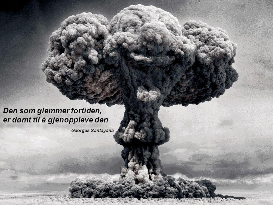 Den som glemmer fortiden, er dømt til å gjenoppleve den Den som glemmer fortiden, er dømt til å gjenoppleve den - Georges Santayana