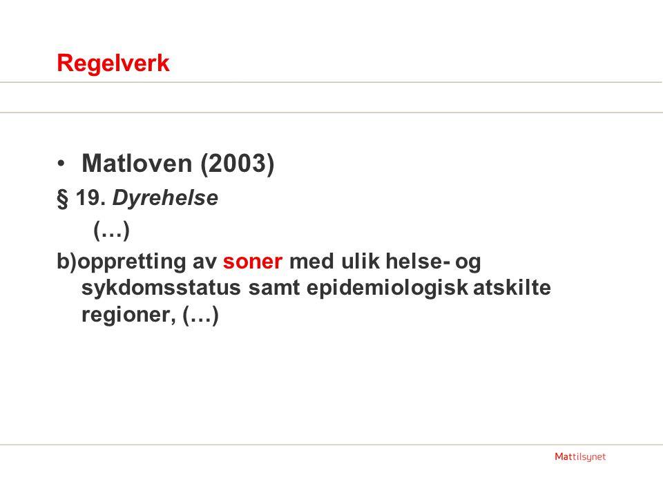 Regelverk Matloven (2003) § 19.