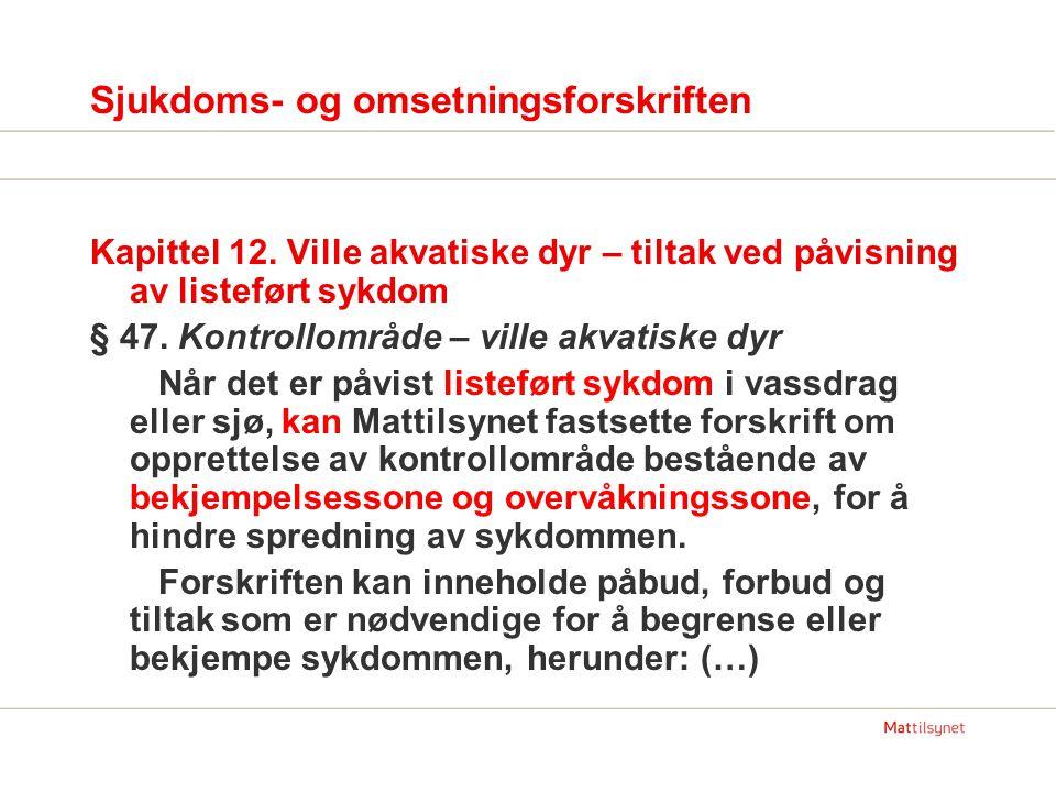 Sjukdoms- og omsetningsforskriften Kapittel 12.