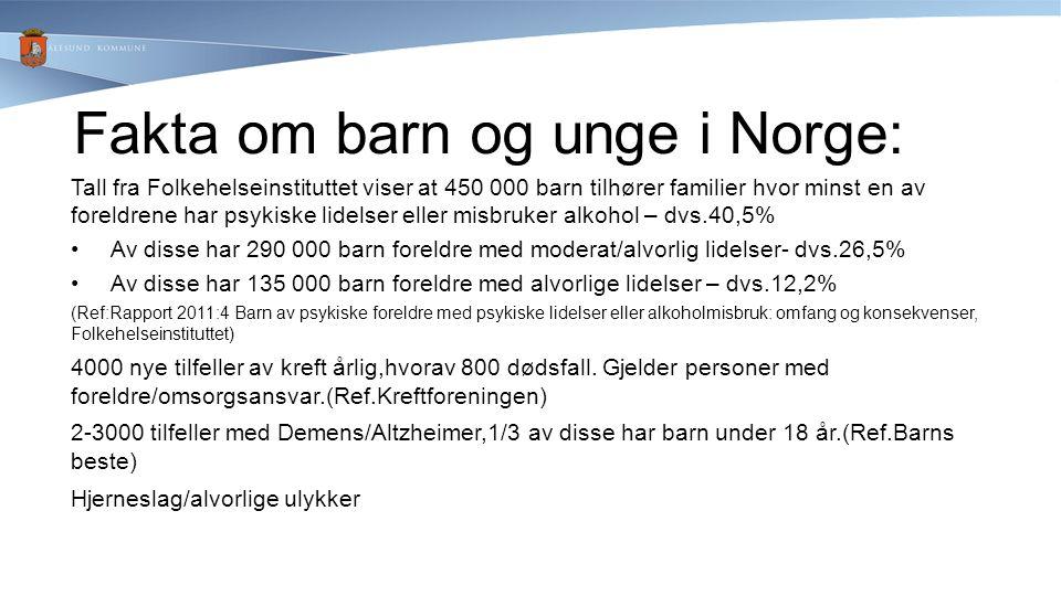 Fakta om barn og unge i Norge: Tall fra Folkehelseinstituttet viser at 450 000 barn tilhører familier hvor minst en av foreldrene har psykiske lidelse