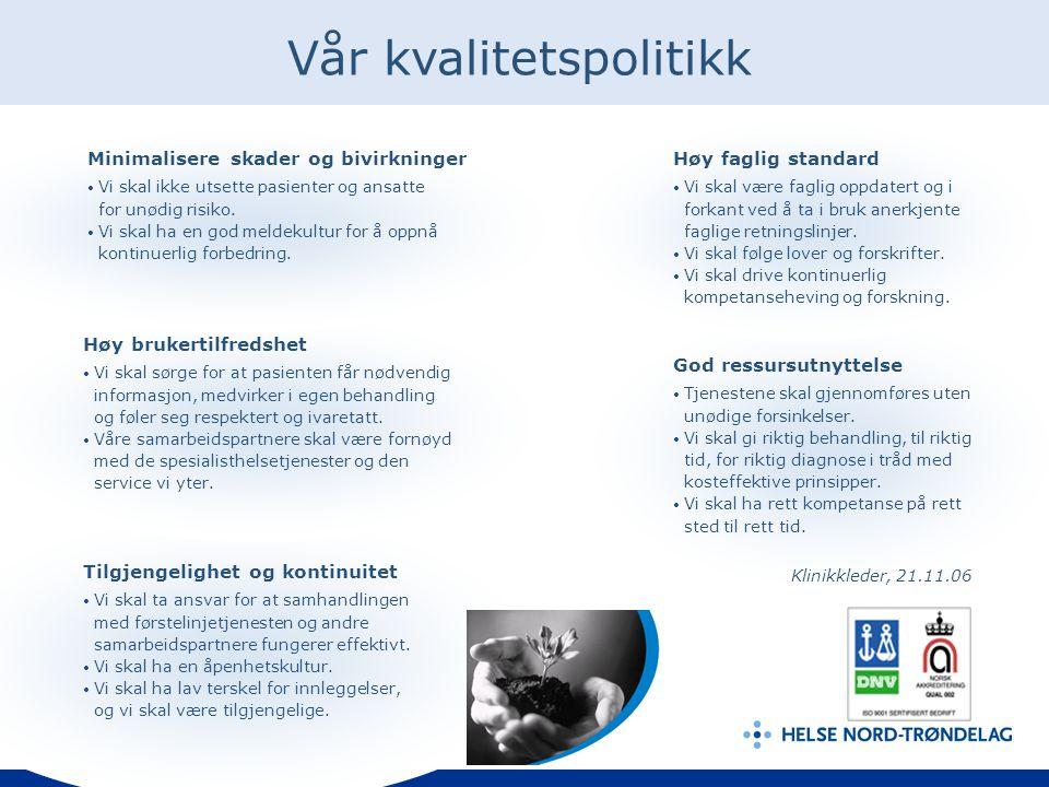Klinikkleder, 21.11.06 Vår kvalitetspolitikk Minimalisere skader og bivirkninger Vi skal ikke utsette pasienter og ansatte for unødig risiko.