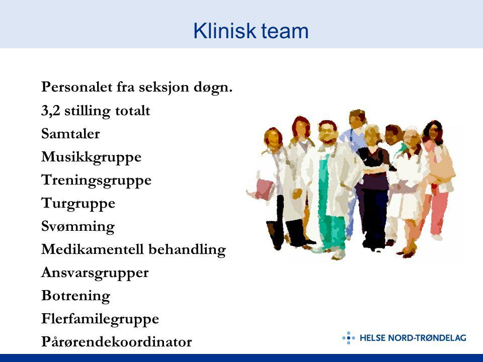 Klinisk team Personalet fra seksjon døgn.