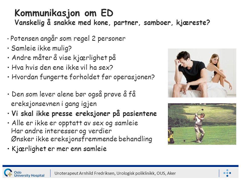 Kommunikasjon om ED Vanskelig å snakke med kone, partner, samboer, kjæreste.