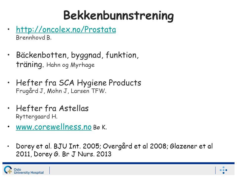 Bekkenbunnstrening http://oncolex.no/Prostata Brennhovd B.http://oncolex.no/Prostata Bäckenbotten, byggnad, funktion, träning.