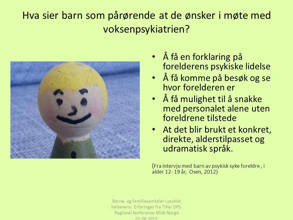 Når foreldre ikke ønsker tiltak for barna Barne- og familiesamtaler i psykisk helsevern.