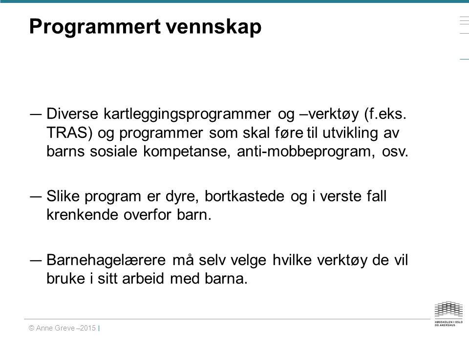 Programmert vennskap — Diverse kartleggingsprogrammer og –verktøy (f.eks.