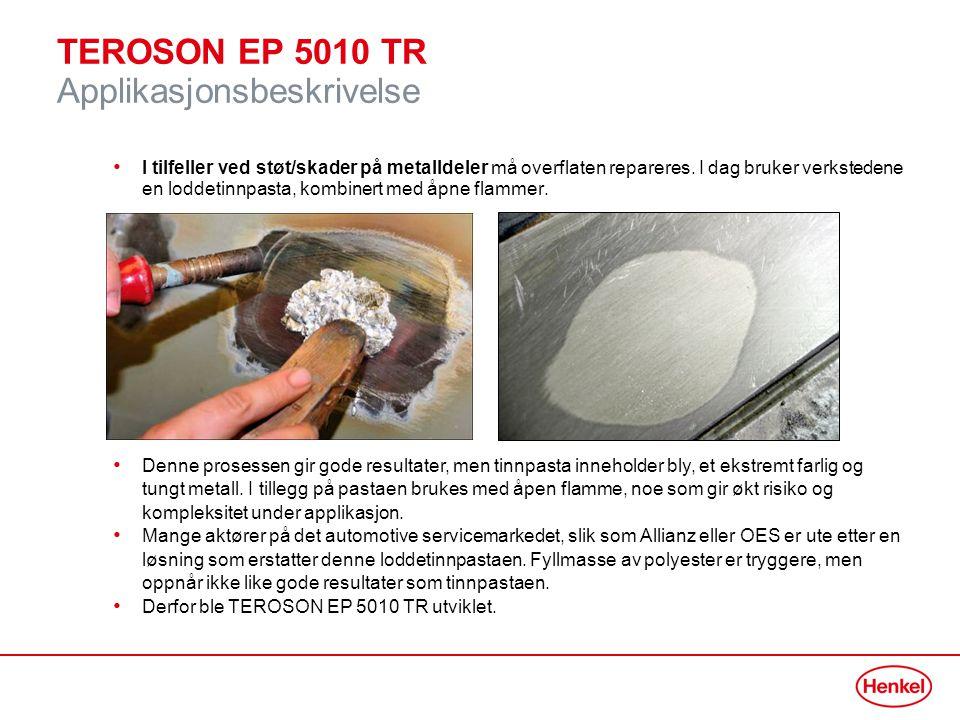 TEROSON EP 5010 TR Produktbeskrivelse TEROSON EP 5010 TR er en 2-K epoksybasert teknologi som erstatter tinnpasta Tokomponent patron med blandedyse (automatisk blanding, presis applikasjon) Enkel å tilpasse og arbeide med Ikke-sigende produkt, ingen krymping, ingen flyt, ikke-transparent Optimal tykkelse fra 0- 2,5 mm og oppover Primerløst på stål og aluminium (tinn fungerer ikke på aluminium), ingen korrosjon.