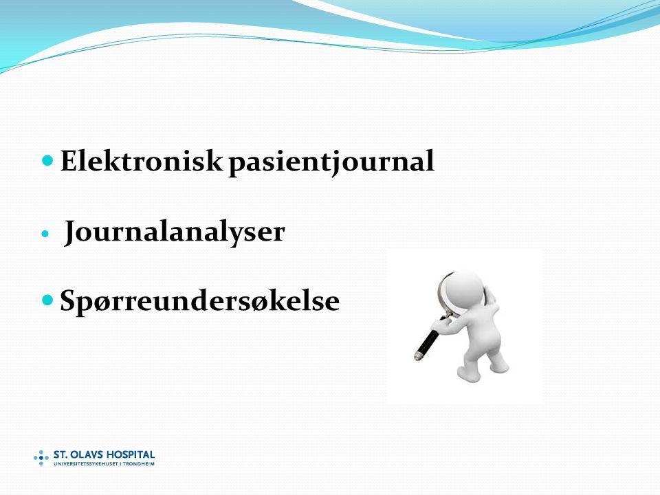 Elektronisk pasientjournal Journalanalyser Spørreundersøkelse