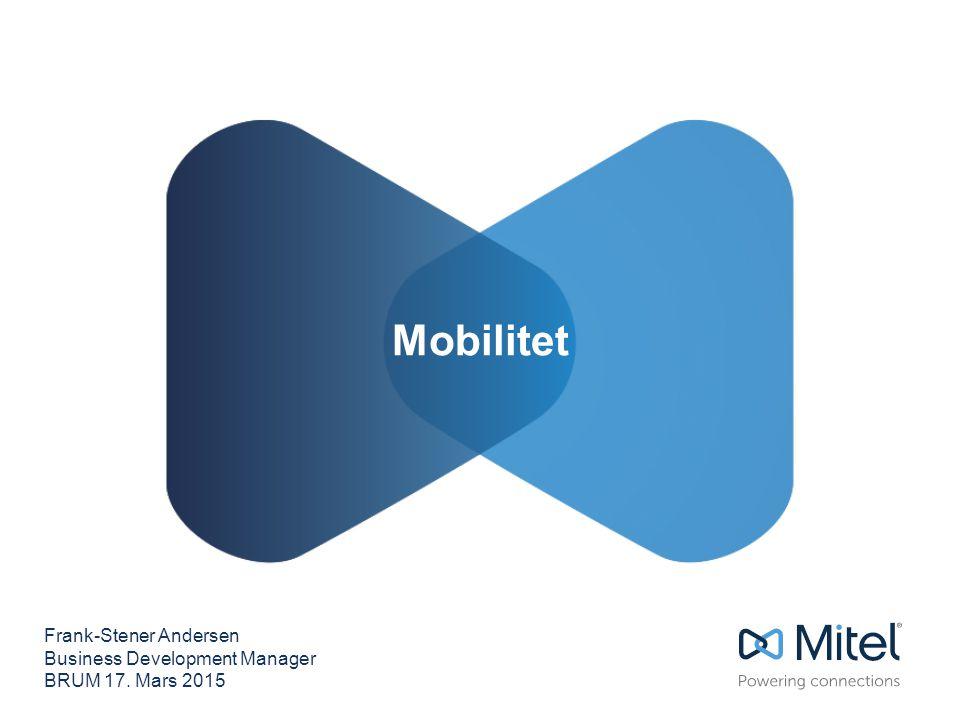 Mobilitet Frank-Stener Andersen Business Development Manager BRUM 17. Mars 2015