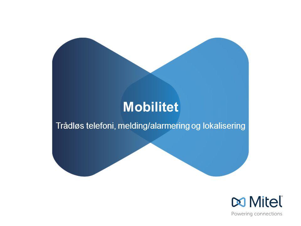 Mobilitet Trådløs telefoni, melding/alarmering og lokalisering