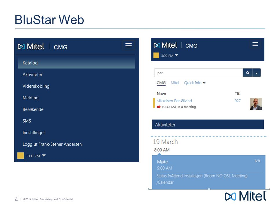 | ©2014 Mitel. Proprietary and Confidential. BluStar Web 4