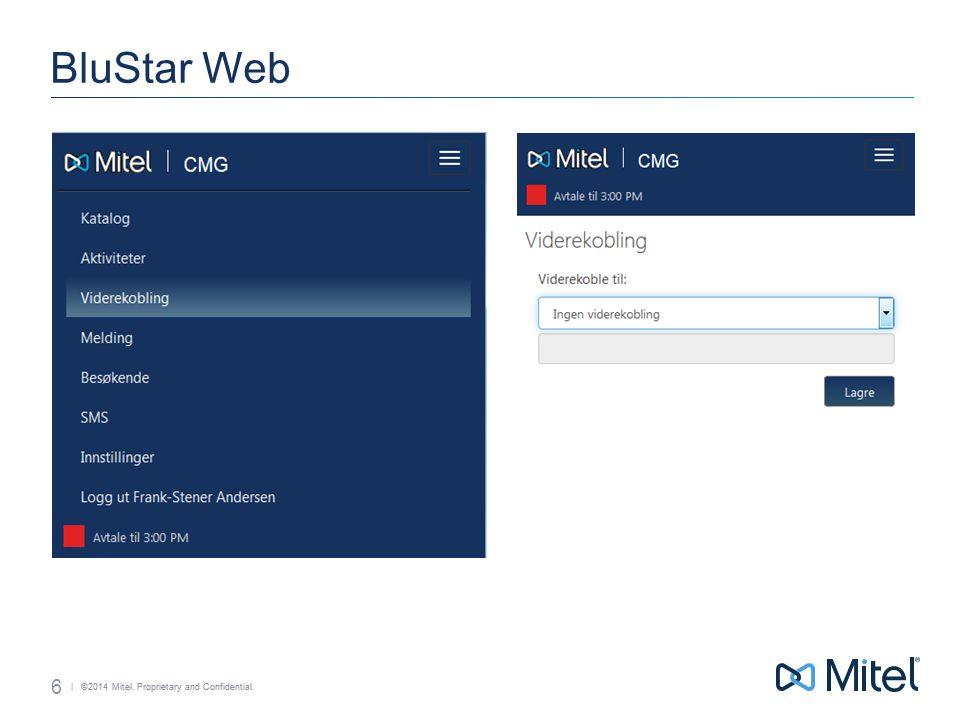 | ©2014 Mitel. Proprietary and Confidential. BluStar Web 6