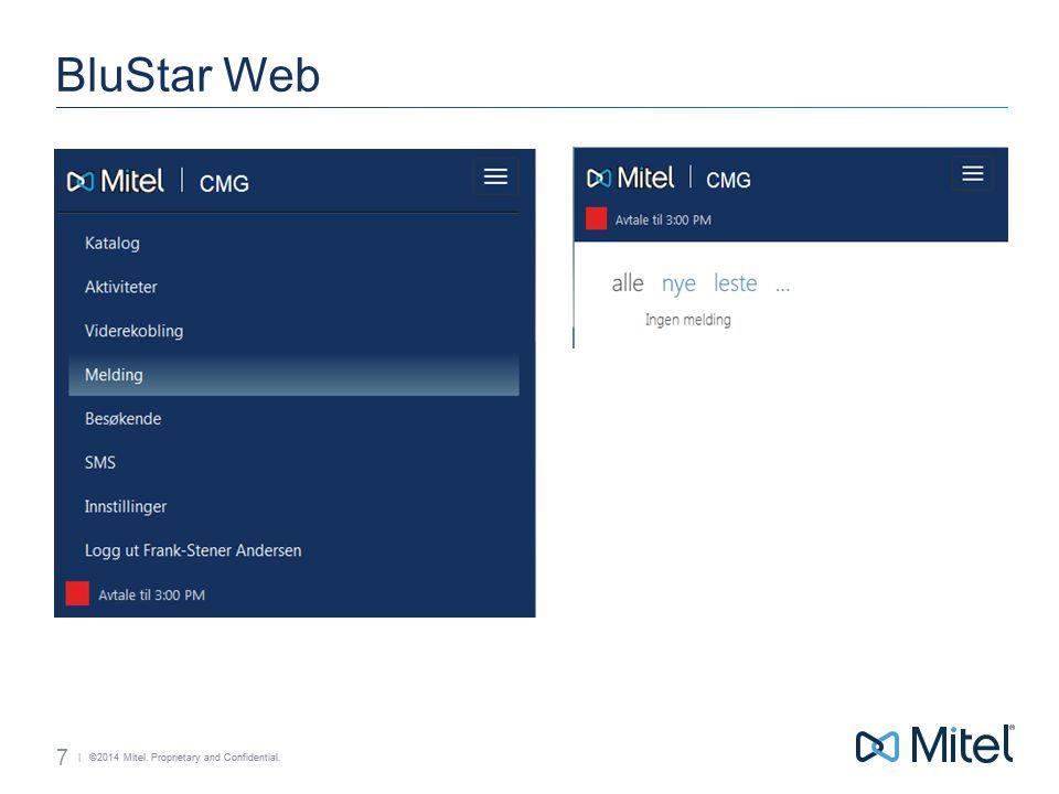 | ©2014 Mitel. Proprietary and Confidential. BluStar Web 8