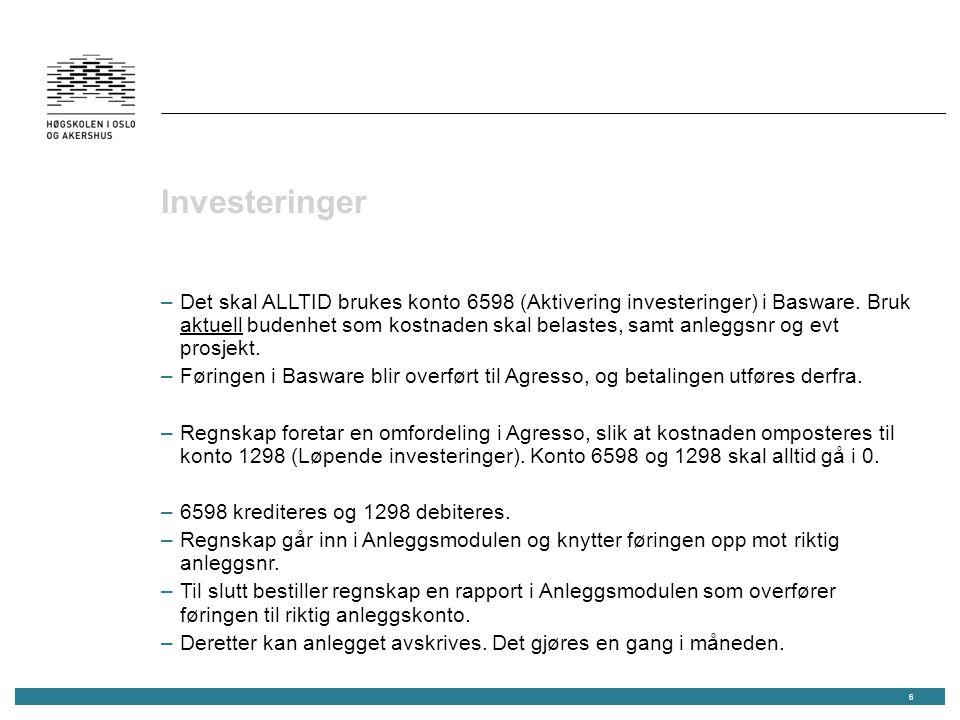 Investeringer –Det skal ALLTID brukes konto 6598 (Aktivering investeringer) i Basware.