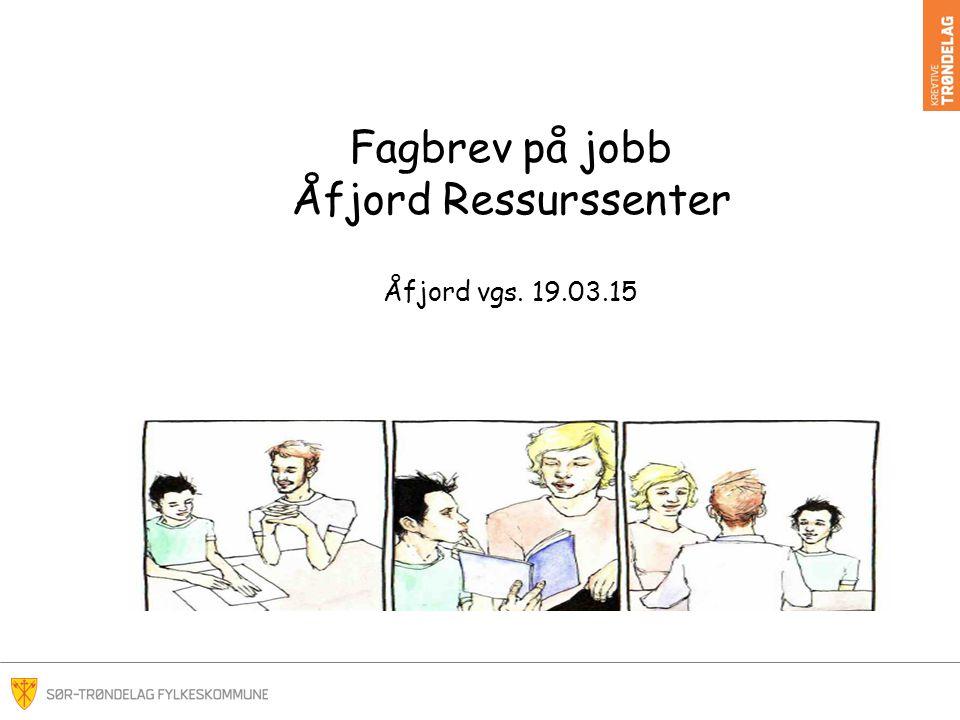 Fagbrev på jobb Åfjord Ressurssenter Åfjord vgs. 19.03.15