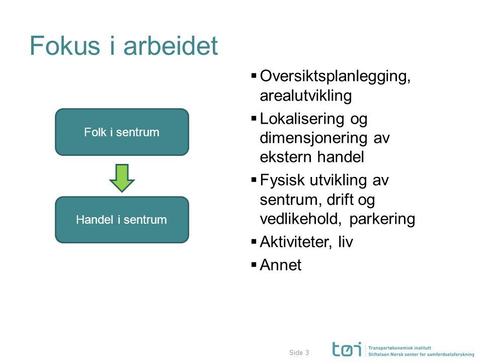 Side Fire modeller for organisering av gårdeiere  Samarbeid (Drammen)  Uavhengige gårdeiere samarbeider om å utvikle eiendommer, slå sammen lokaler, strukturere og organisere handelen, og ha felles dialog mot kommunen, mv.