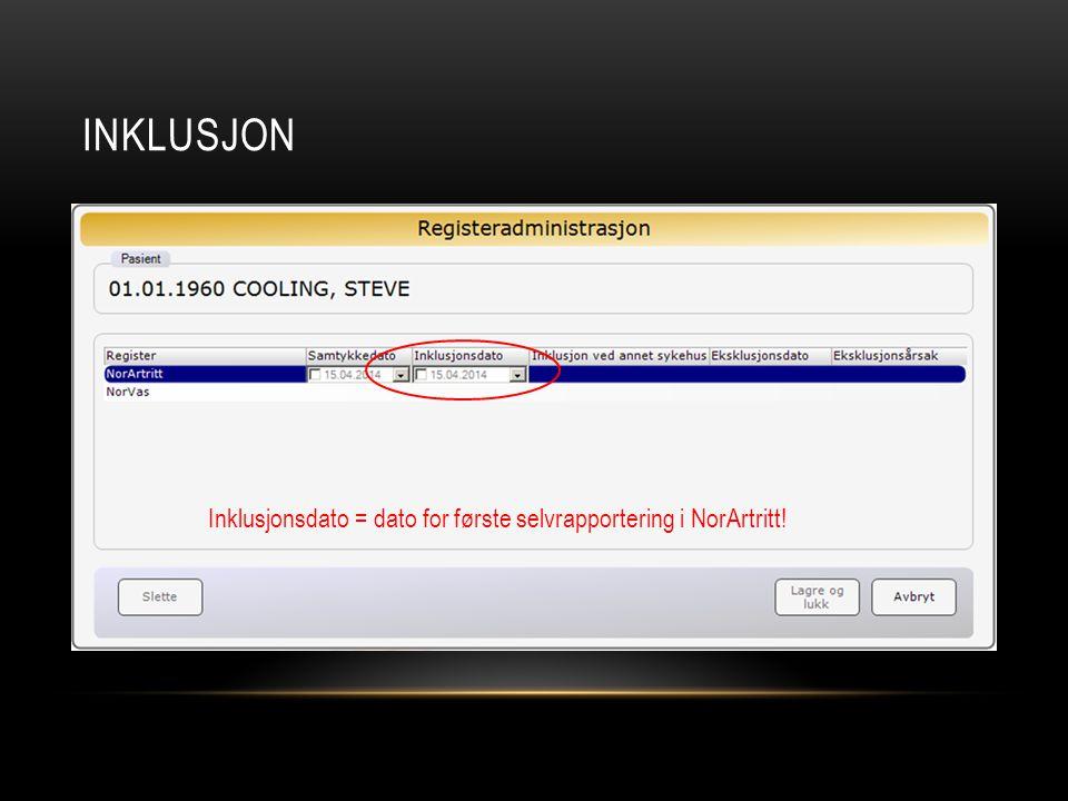 INKLUSJON Inklusjonsdato = dato for første selvrapportering i NorArtritt!