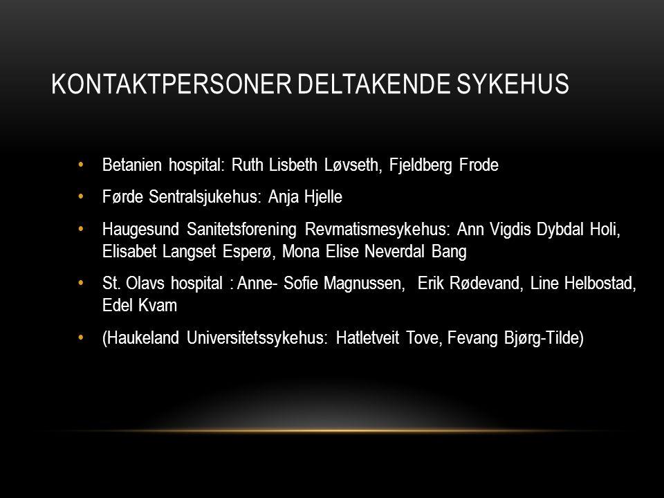 KONTAKTPERSONER DELTAKENDE SYKEHUS Betanien hospital: Ruth Lisbeth Løvseth, Fjeldberg Frode Førde Sentralsjukehus: Anja Hjelle Haugesund Sanitetsforen