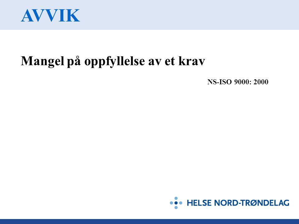 AVVIK Mangel på oppfyllelse av et krav NS-ISO 9000: 2000
