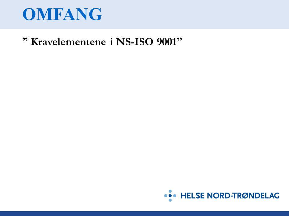 """OMFANG """" Kravelementene i NS-ISO 9001 """""""