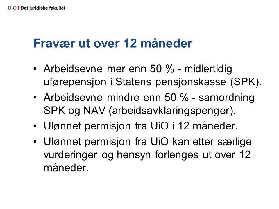 Fravær ut over 12 måneder Arbeidsevne mer enn 50 % - midlertidig uførepensjon i Statens pensjonskasse (SPK).
