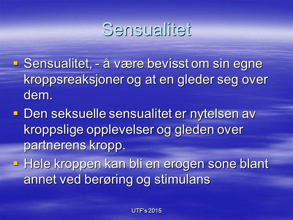 Sensualitet  Sensualitet, - å være bevisst om sin egne kroppsreaksjoner og at en gleder seg over dem.  Den seksuelle sensualitet er nytelsen av krop