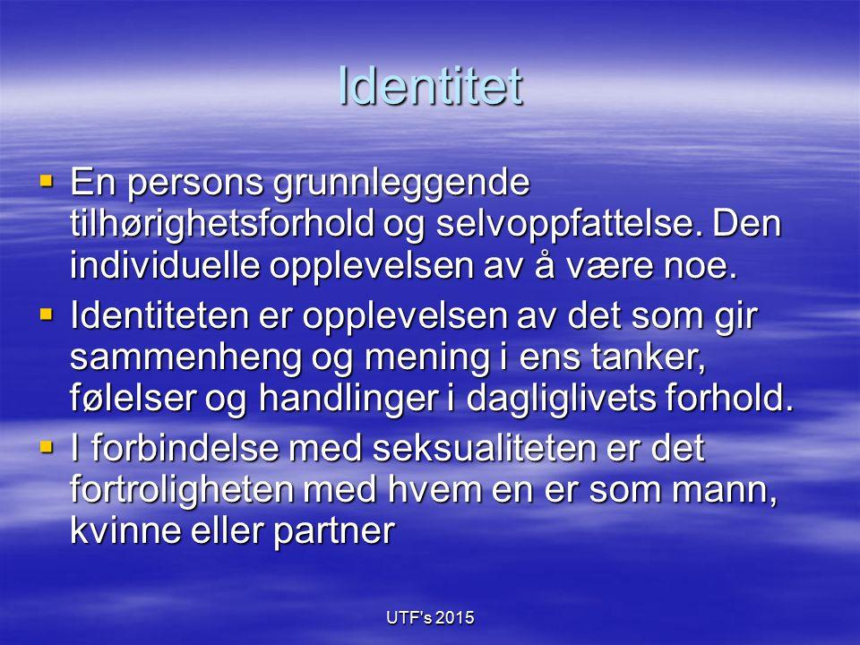 Identitet  En persons grunnleggende tilhørighetsforhold og selvoppfattelse. Den individuelle opplevelsen av å være noe.  Identiteten er opplevelsen