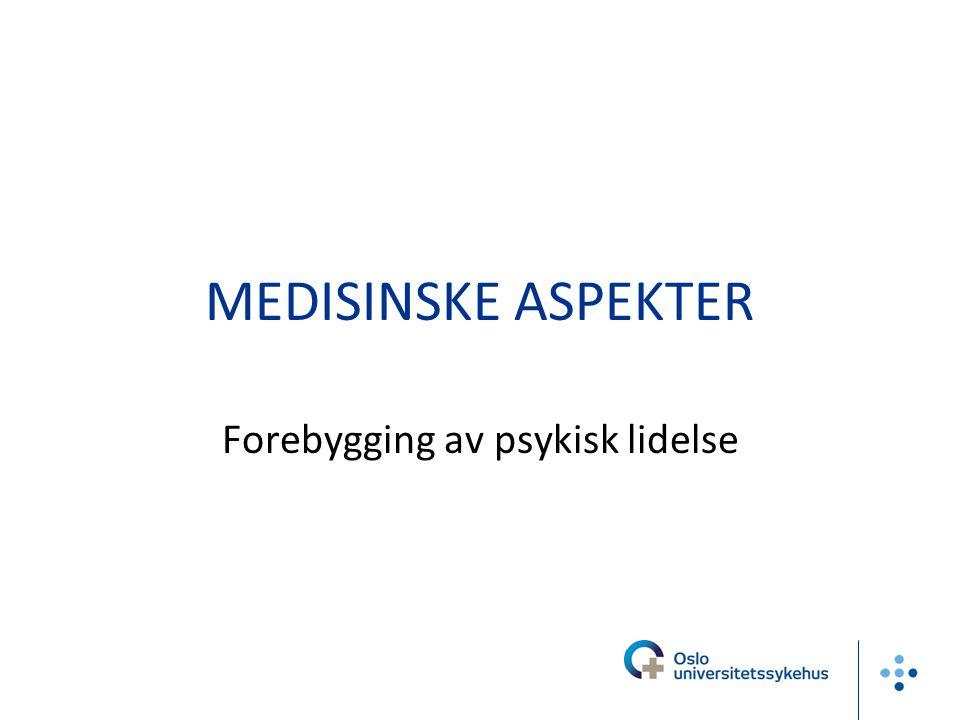 MEDISINSKE ASPEKTER Forebygging av psykisk lidelse