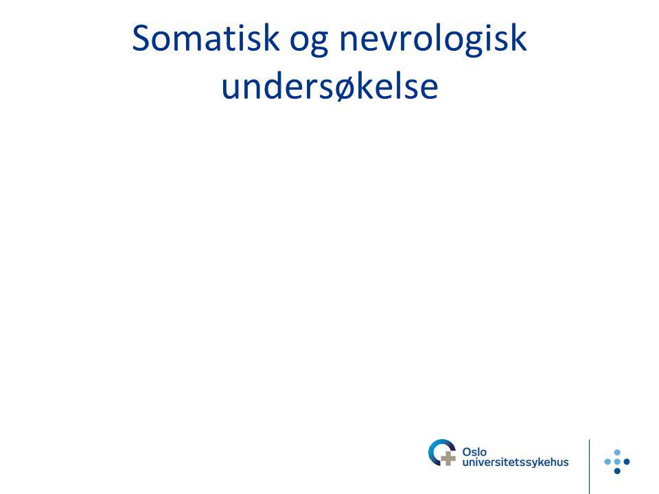 Somatisk og nevrologisk undersøkelse