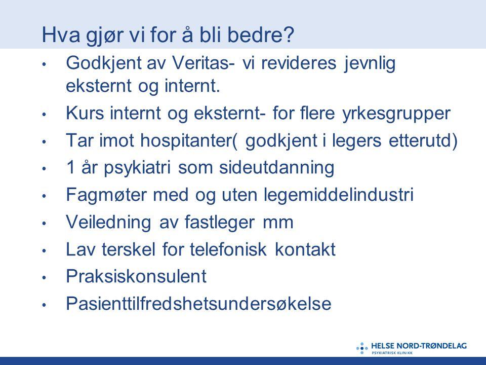 Hva gjør vi for å bli bedre? Godkjent av Veritas- vi revideres jevnlig eksternt og internt. Kurs internt og eksternt- for flere yrkesgrupper Tar imot