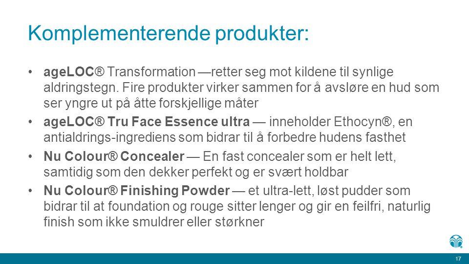 17 Komplementerende produkter: ageLOC® Transformation —retter seg mot kildene til synlige aldringstegn. Fire produkter virker sammen for å avsløre en