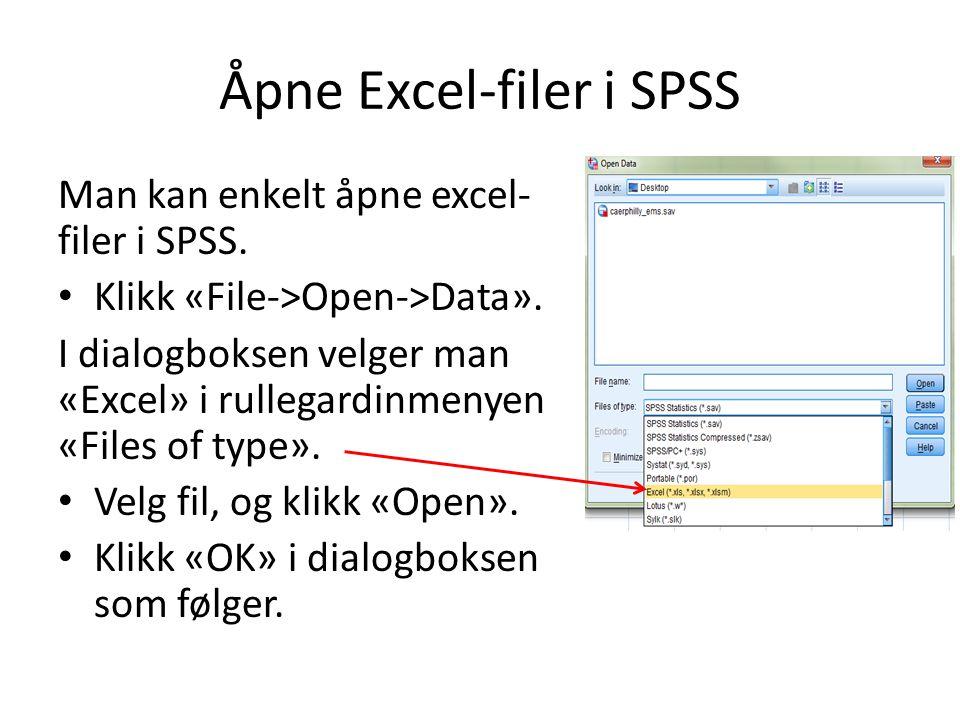 Åpne Excel-filer i SPSS Man kan enkelt åpne excel- filer i SPSS.