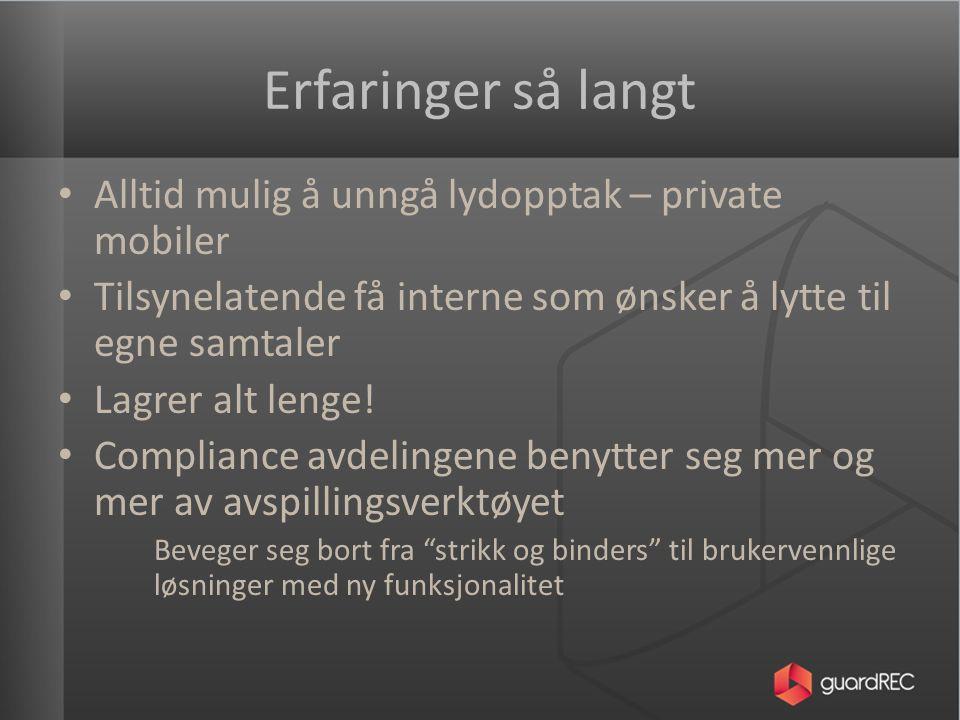 Privat vs Bedrift Private opptak er ikke regulert av personopplysningsloven – Straffbart om man selv ikke er tilstede eller skjult utstyr benyttes.