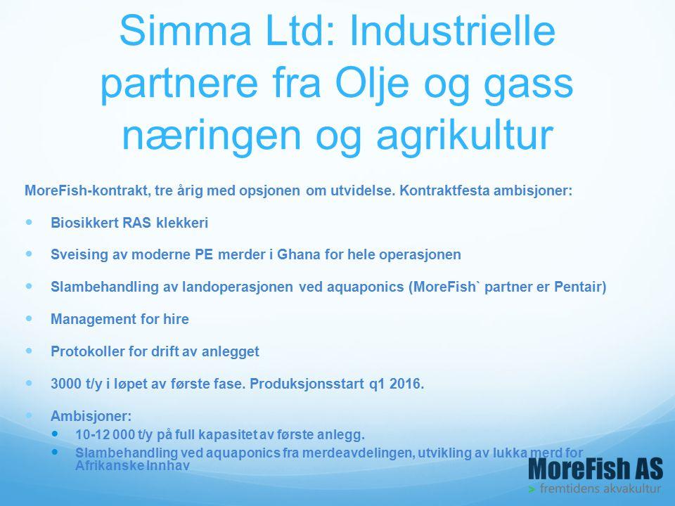 Simma Ltd: Industrielle partnere fra Olje og gass næringen og agrikultur MoreFish-kontrakt, tre årig med opsjonen om utvidelse.