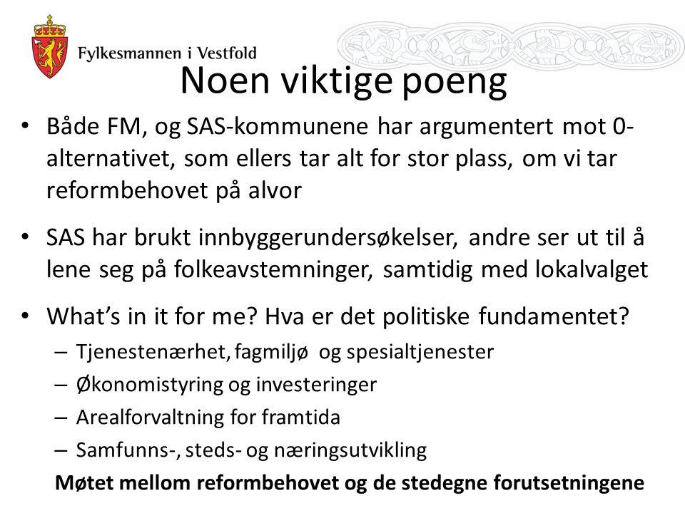 Noen viktige poeng Både FM, og SAS-kommunene har argumentert mot 0- alternativet, som ellers tar alt for stor plass, om vi tar reformbehovet på alvor SAS har brukt innbyggerundersøkelser, andre ser ut til å lene seg på folkeavstemninger, samtidig med lokalvalget What's in it for me.
