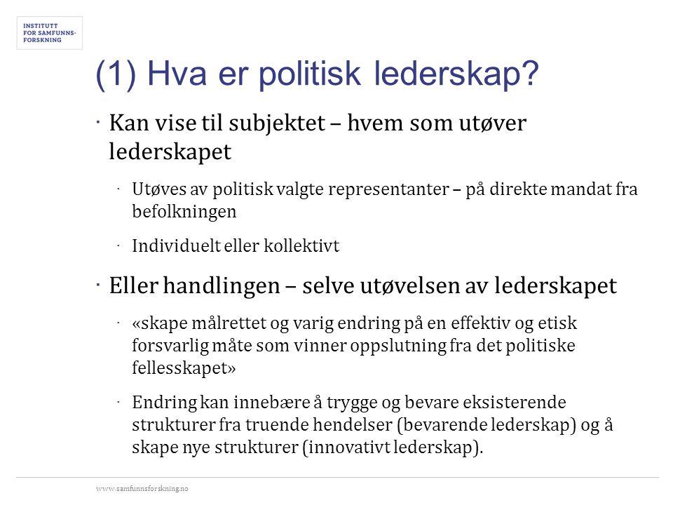 www.samfunnsforskning.no (1) Hva er politisk lederskap.