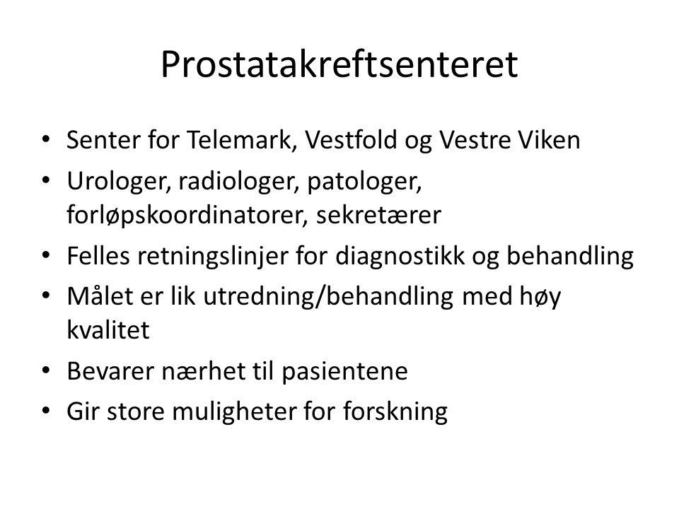 Prostatakreftsenteret Senter for Telemark, Vestfold og Vestre Viken Urologer, radiologer, patologer, forløpskoordinatorer, sekretærer Felles retningslinjer for diagnostikk og behandling Målet er lik utredning/behandling med høy kvalitet Bevarer nærhet til pasientene Gir store muligheter for forskning