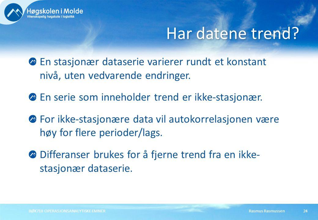Rasmus RasmussenBØK710 OPERASJONSANALYTISKE EMNER24 En stasjonær dataserie varierer rundt et konstant nivå, uten vedvarende endringer.