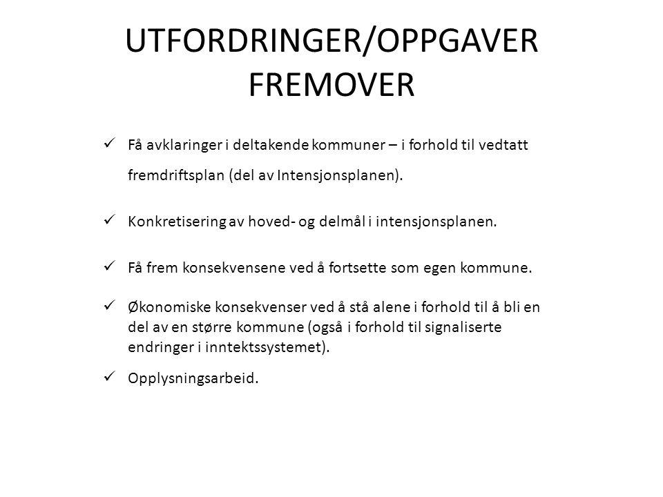 UTFORDRINGER/OPPGAVER FREMOVER Få avklaringer i deltakende kommuner – i forhold til vedtatt fremdriftsplan (del av Intensjonsplanen).