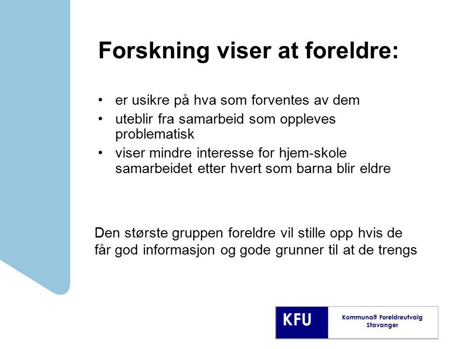 KFU Kommunalt Foreldreutvalg Stavanger Forskning viser at foreldre: er usikre på hva som forventes av dem uteblir fra samarbeid som oppleves problemat