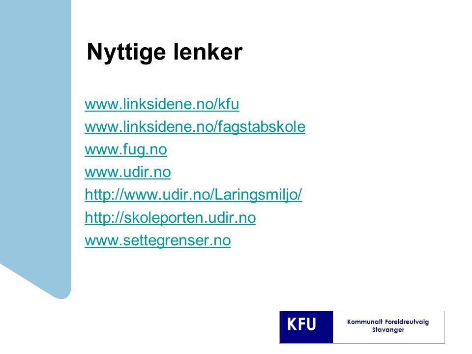 KFU Kommunalt Foreldreutvalg Stavanger Nyttige lenker www.linksidene.no/kfu www.linksidene.no/fagstabskole www.fug.no www.udir.no http://www.udir.no/L