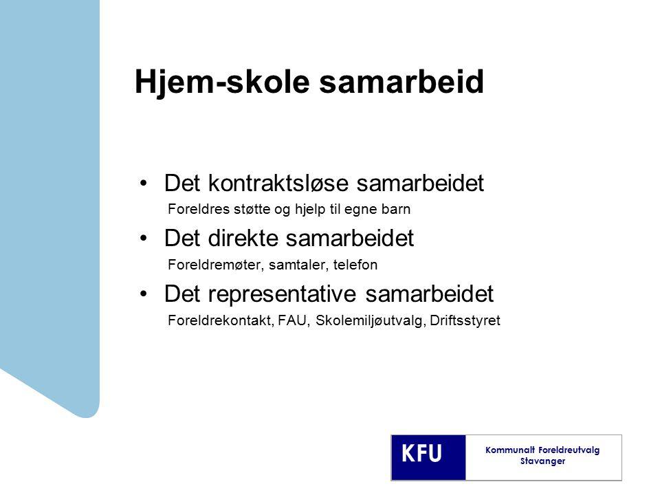 KFU Kommunalt Foreldreutvalg Stavanger Hjem-skole samarbeid Det kontraktsløse samarbeidet Foreldres støtte og hjelp til egne barn Det direkte samarbei