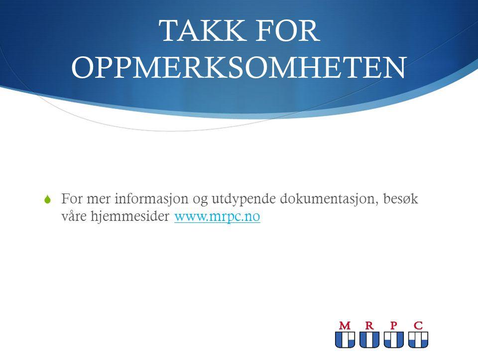 TAKK FOR OPPMERKSOMHETEN  For mer informasjon og utdypende dokumentasjon, besøk våre hjemmesider www.mrpc.nowww.mrpc.no