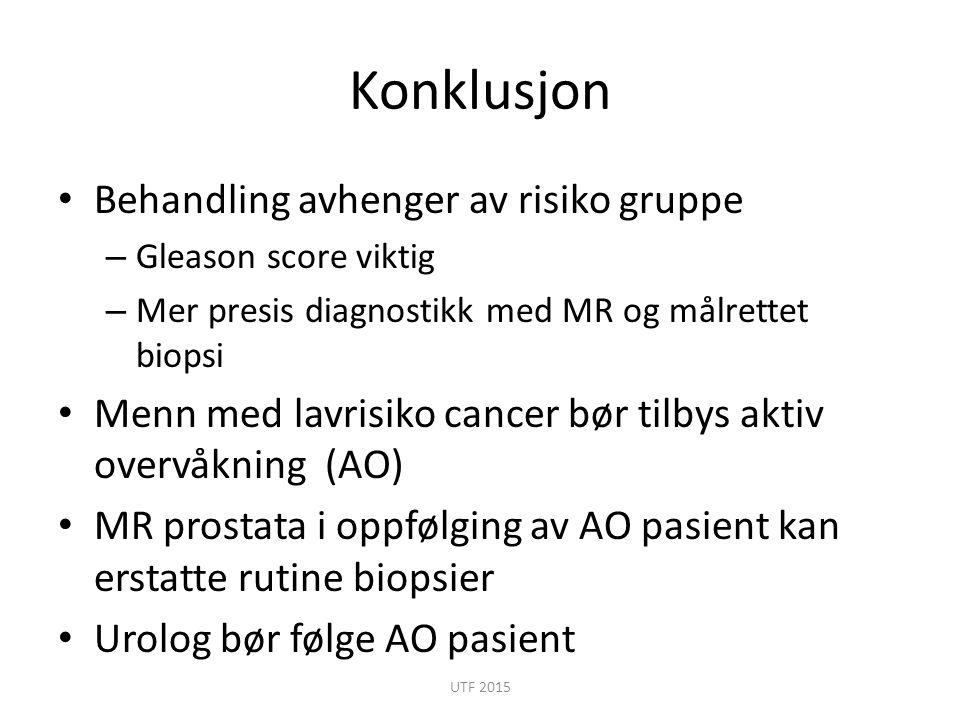 Konklusjon Behandling avhenger av risiko gruppe – Gleason score viktig – Mer presis diagnostikk med MR og målrettet biopsi Menn med lavrisiko cancer b