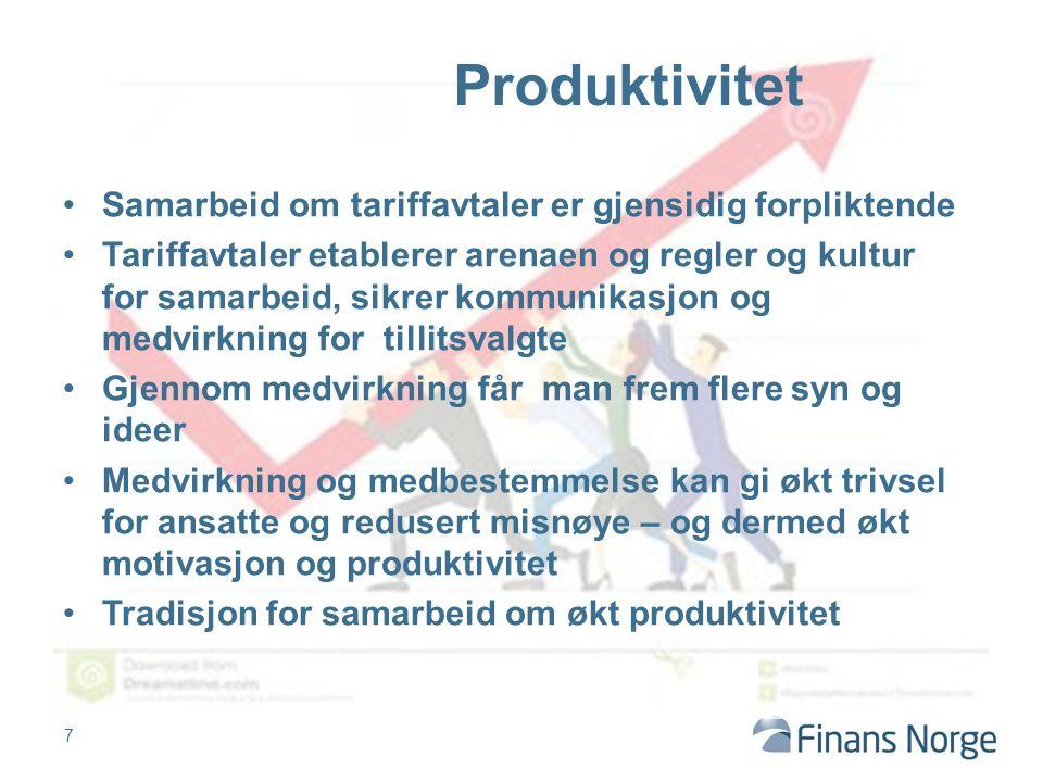 Produktivitet Samarbeid om tariffavtaler er gjensidig forpliktende Tariffavtaler etablerer arenaen og regler og kultur for samarbeid, sikrer kommunikasjon og medvirkning for tillitsvalgte Gjennom medvirkning får man frem flere syn og ideer Medvirkning og medbestemmelse kan gi økt trivsel for ansatte og redusert misnøye – og dermed økt motivasjon og produktivitet Tradisjon for samarbeid om økt produktivitet 7